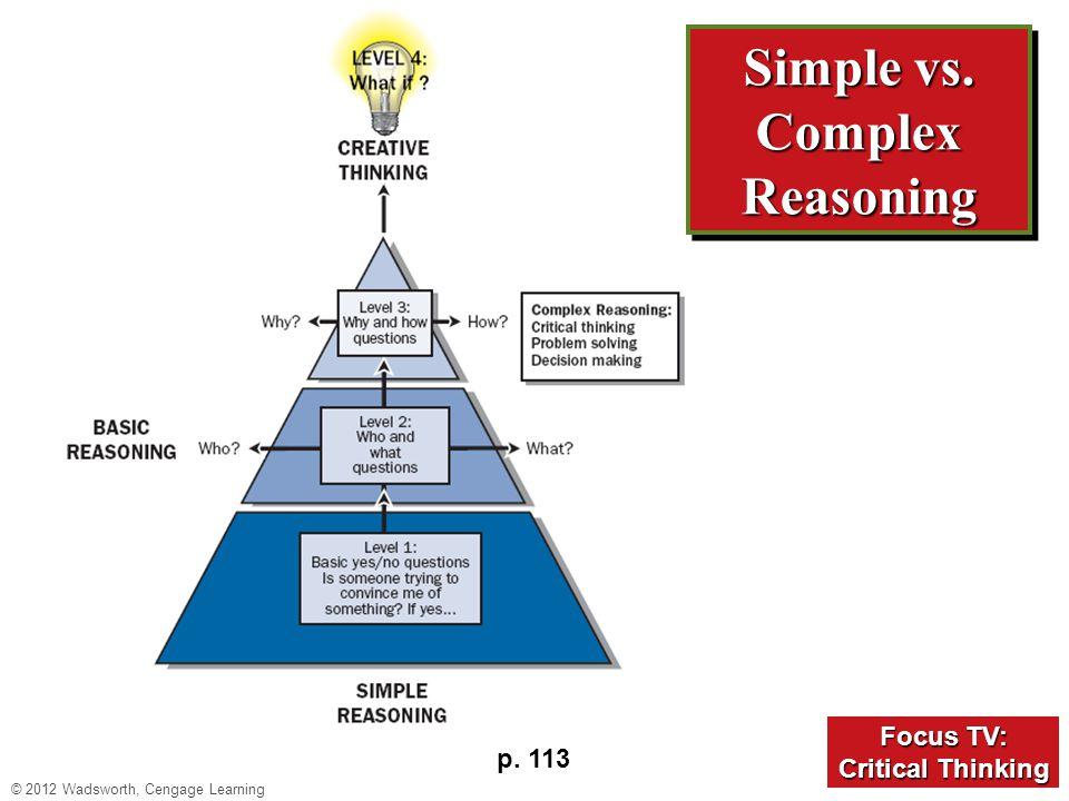 p. 113 Focus TV: Focus TV: Critical Thinking Critical Thinking Simple vs. Complex Reasoning