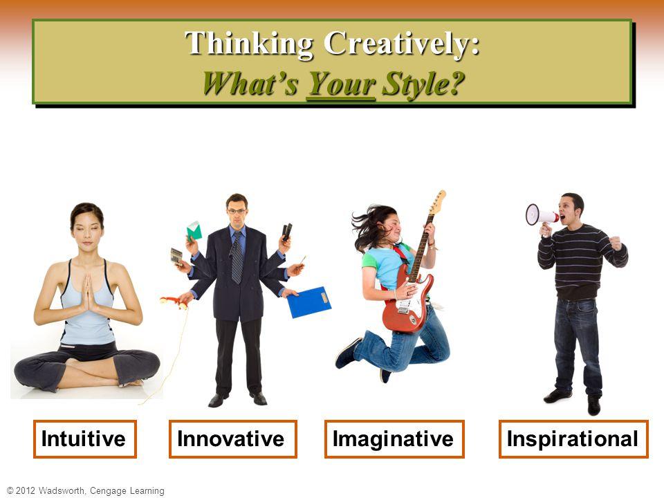 Thinking Creatively: What's Your Style IntuitiveInnovativeImaginativeInspirational