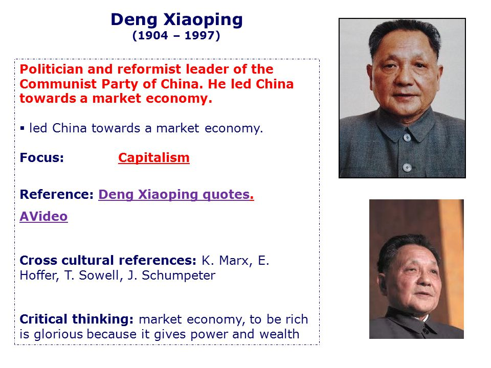 Politician and reformist leader of the Communist Party of China. He led China towards a market economy.  led China towards a market economy. Focus: C