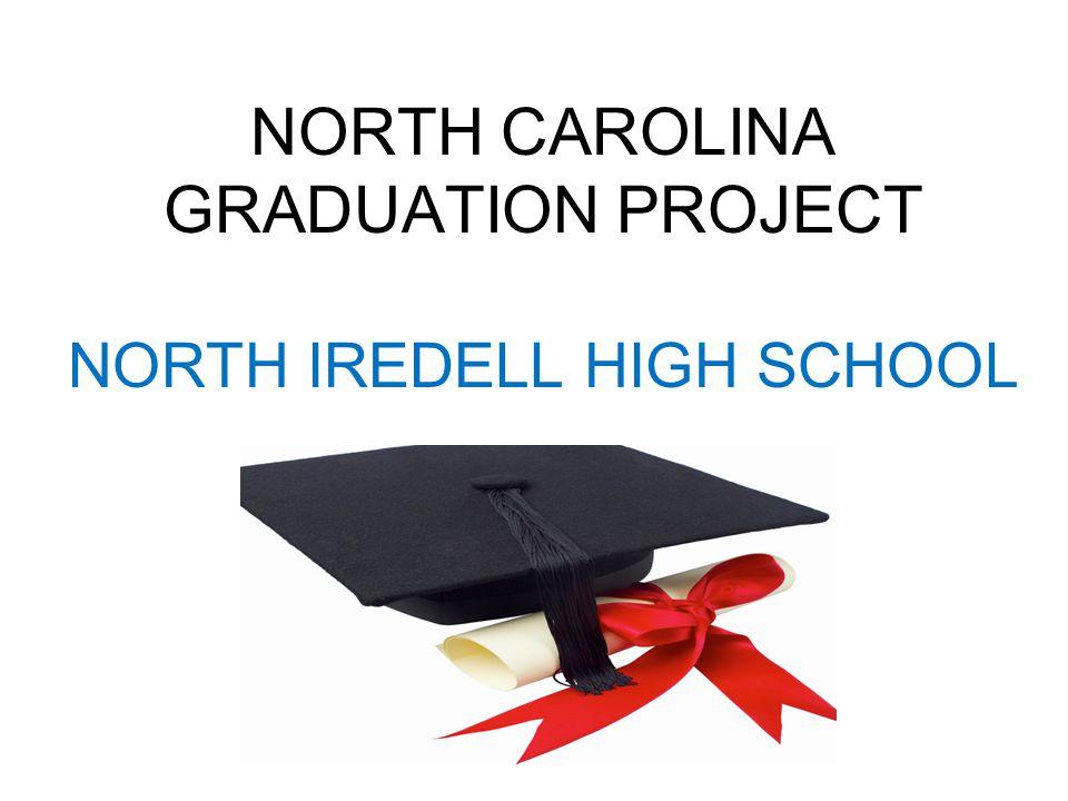 NORTH CAROLINA GRADUATION PROJECT NORTH IREDELL HIGH SCHOOL