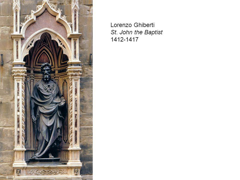 Lorenzo Ghiberti St. John the Baptist 1412-1417