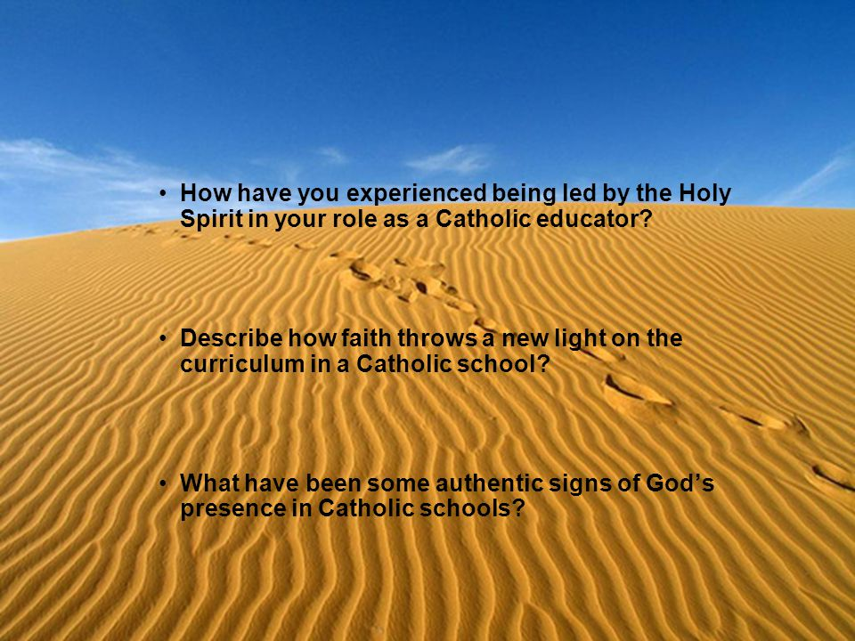 How have you experienced being led by the Holy Spirit in your role as a Catholic educator.
