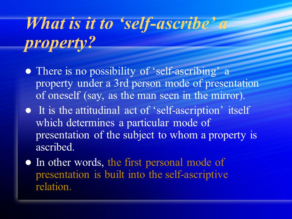 What is it to 'self-ascribe' a property? There is no possibility of 'self-ascribing' a property under a 3rd person mode of presentation of oneself (sa