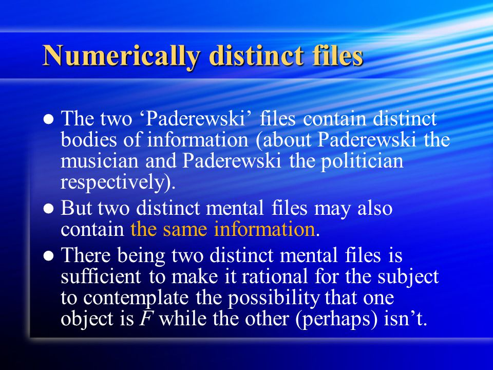 Numerically distinct files The two 'Paderewski' files contain distinct bodies of information (about Paderewski the musician and Paderewski the politic