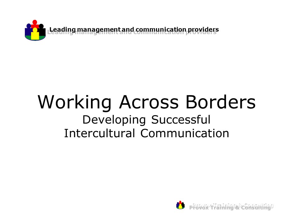 Working Across Borders Developing Successful Intercultural Communication Leading management and communication providers