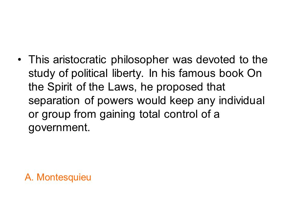 This aristocratic philosopher was devoted to the study of political liberty.
