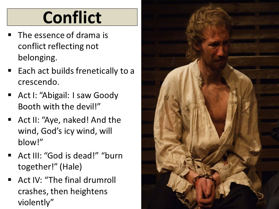 Conflict  The essence of drama is conflict reflecting not belonging.