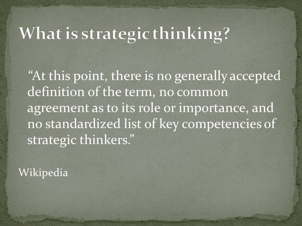 SELF-REFLECTION What are my own strengths and weaknesses related to strategic thinking.