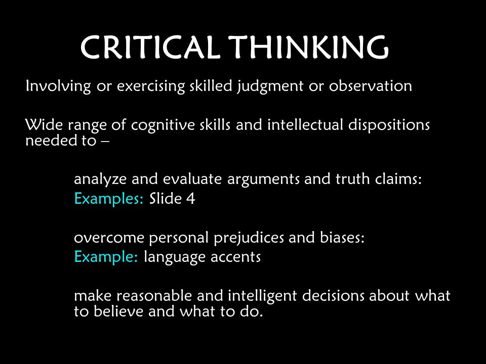 INTELLIGENT DECISIONS Critical Thinking Critical Thinking - What are the characteristics of a critical thinker.