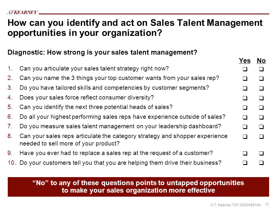 17 A.T. Kearney 7/07.2009/46814A 1.Can you articulate your sales talent strategy right now.