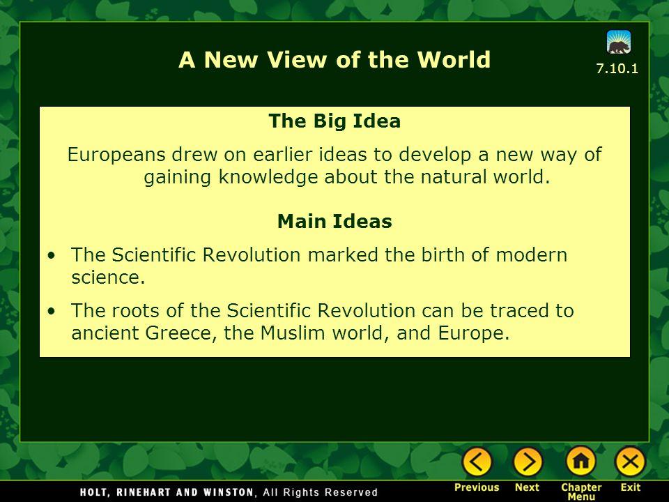Main Idea 1: The Scientific Revolution marked the birth of modern science.