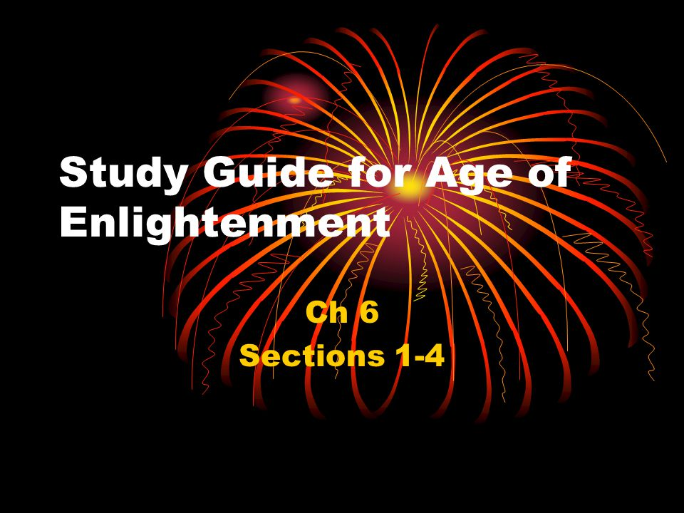 Study Guide for Age of Enlightenment Ch 6 Sections 1-4