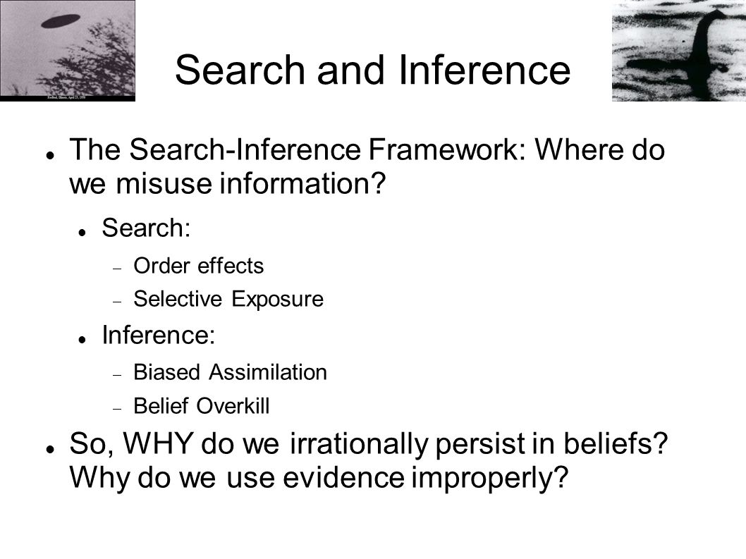 Search and Inference The Search-Inference Framework: Where do we misuse information.