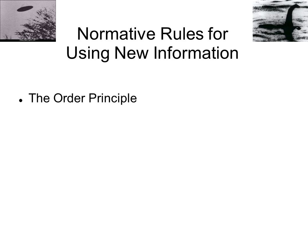 Normative Rules for Using New Information The Order Principle