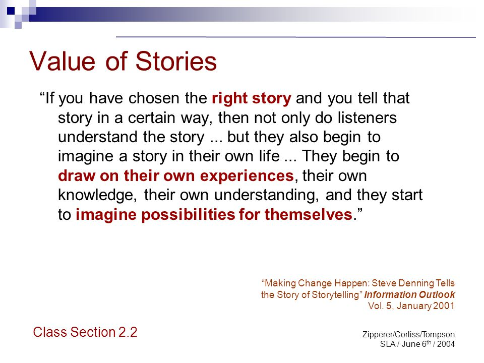 "Zipperer/Corliss/Tompson SLA / June 6 th / 2004 Value of Stories ""If you have chosen the right story and you tell that story in a certain way, then no"