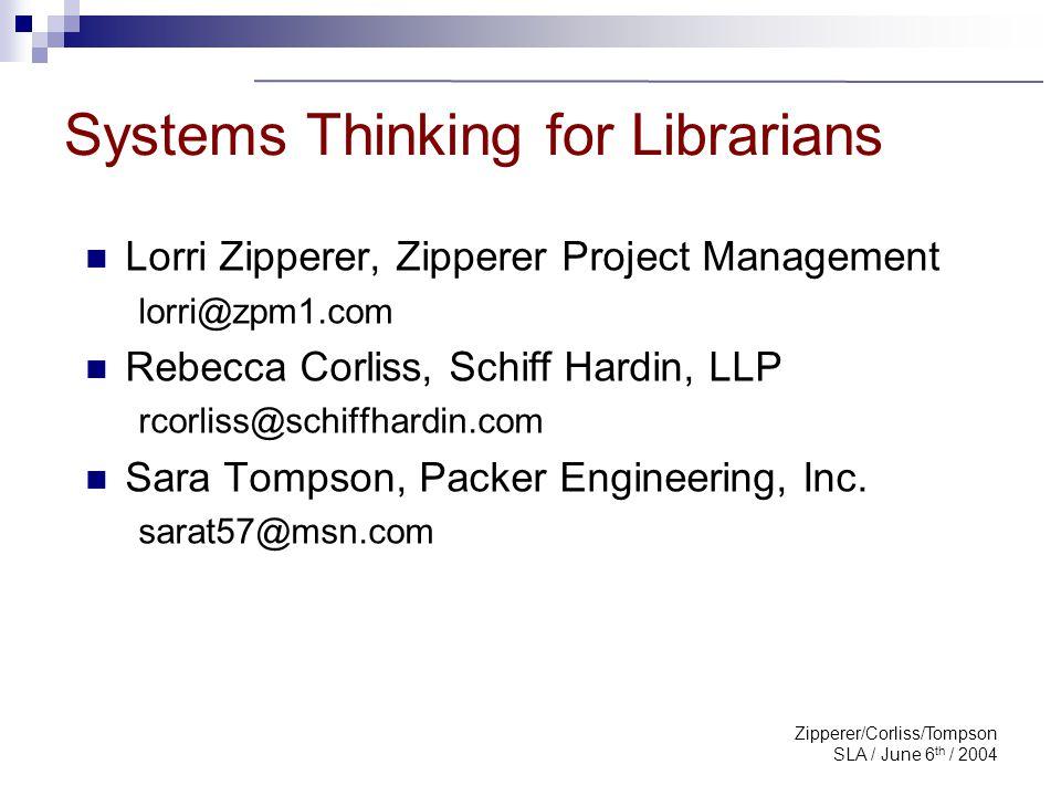 Zipperer/Corliss/Tompson SLA / June 6 th / 2004 Lorri Zipperer, Zipperer Project Management lorri@zpm1.com Rebecca Corliss, Schiff Hardin, LLP rcorliss@schiffhardin.com Sara Tompson, Packer Engineering, Inc.