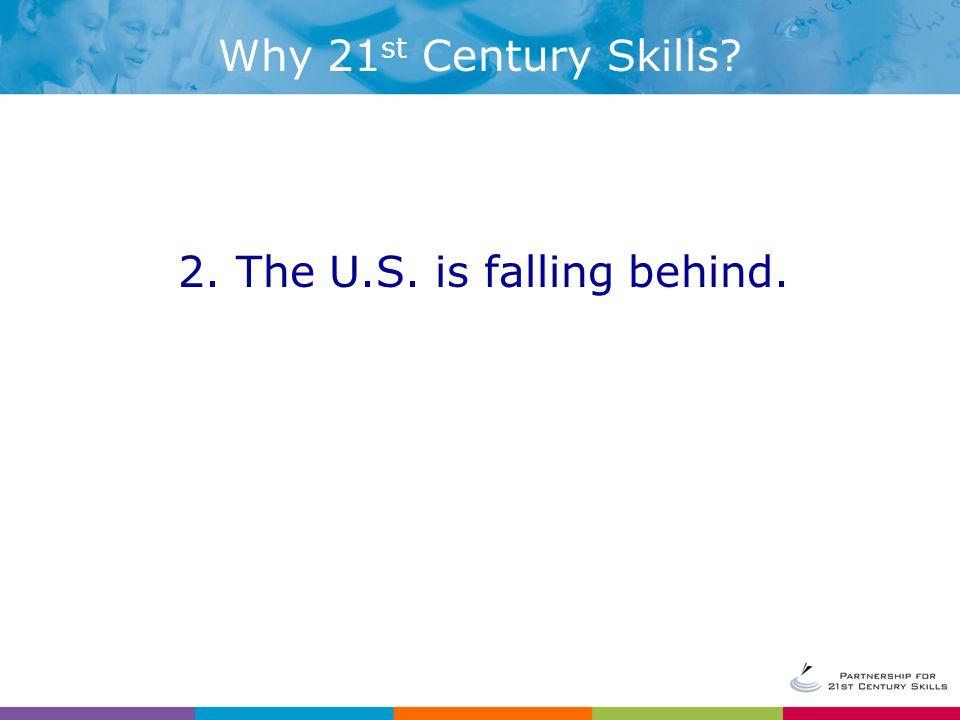 Why 21 st Century Skills.5.