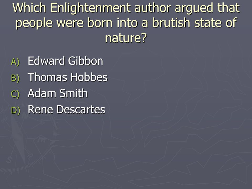 Which Enlightenment author argued that people were born into a brutish state of nature.