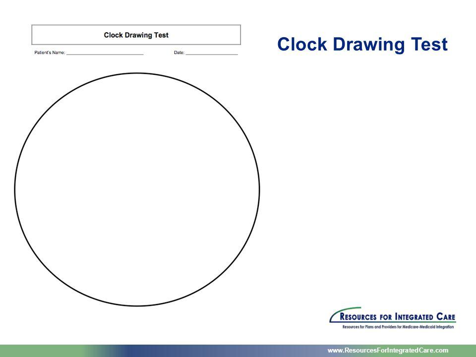 www.ResourcesForIntegratedCare.com Clock Drawing Test