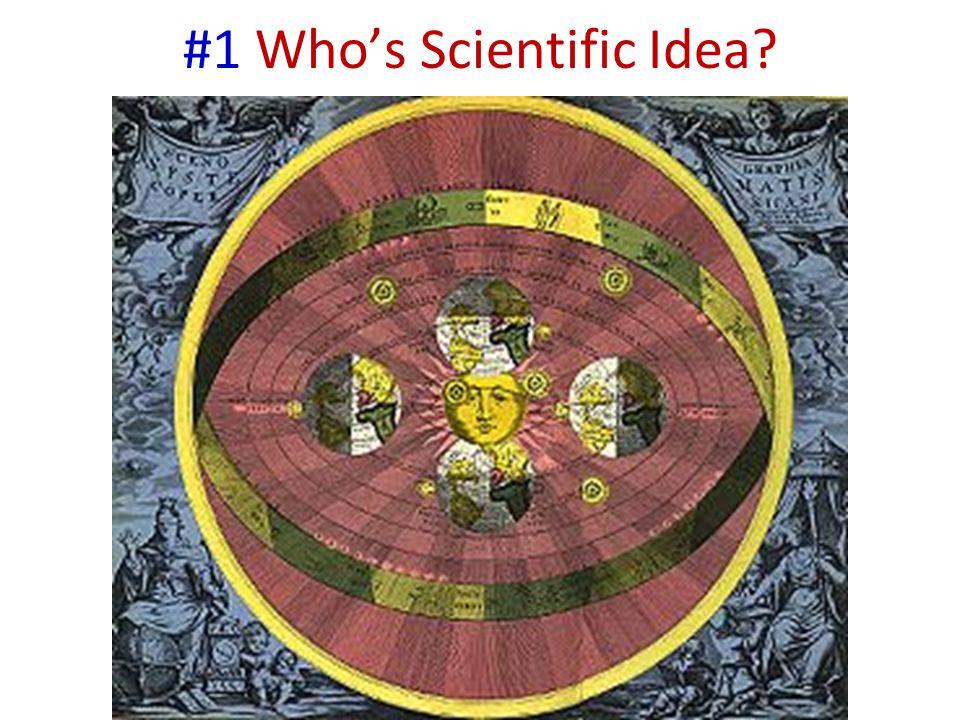 #1 Who's Scientific Idea?