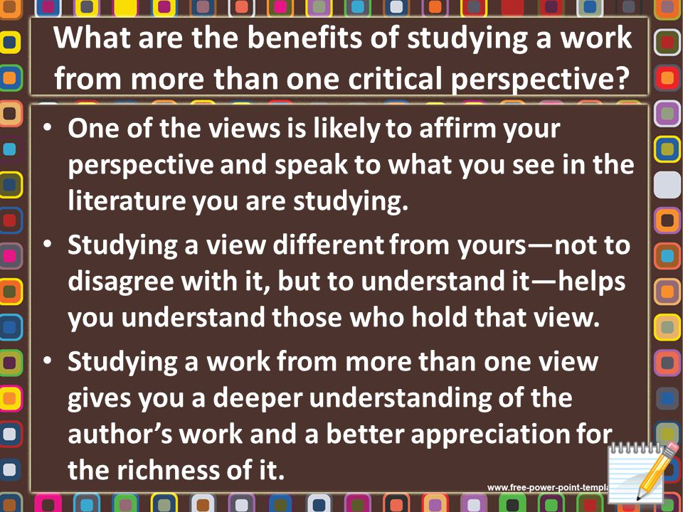 What does studying a work from multiple critical perspectives involve.