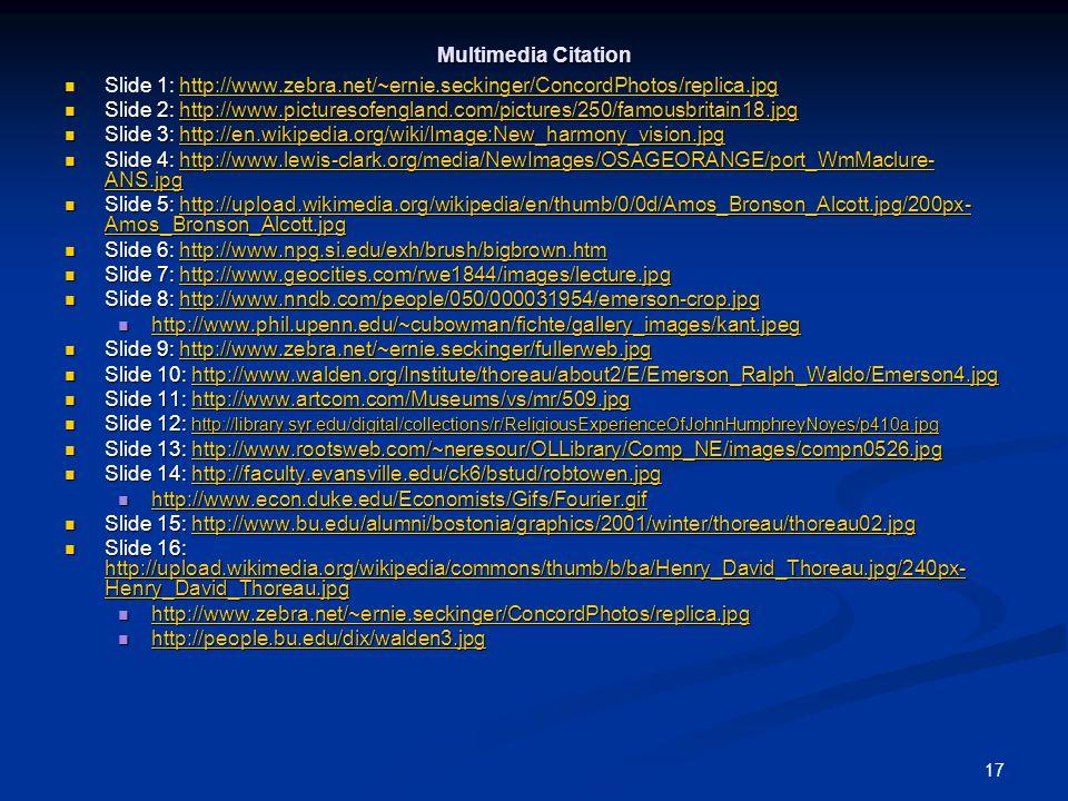17 Multimedia Citation Slide 1: http://www.zebra.net/~ernie.seckinger/ConcordPhotos/replica.jpghttp://www.zebra.net/~ernie.seckinger/ConcordPhotos/rep