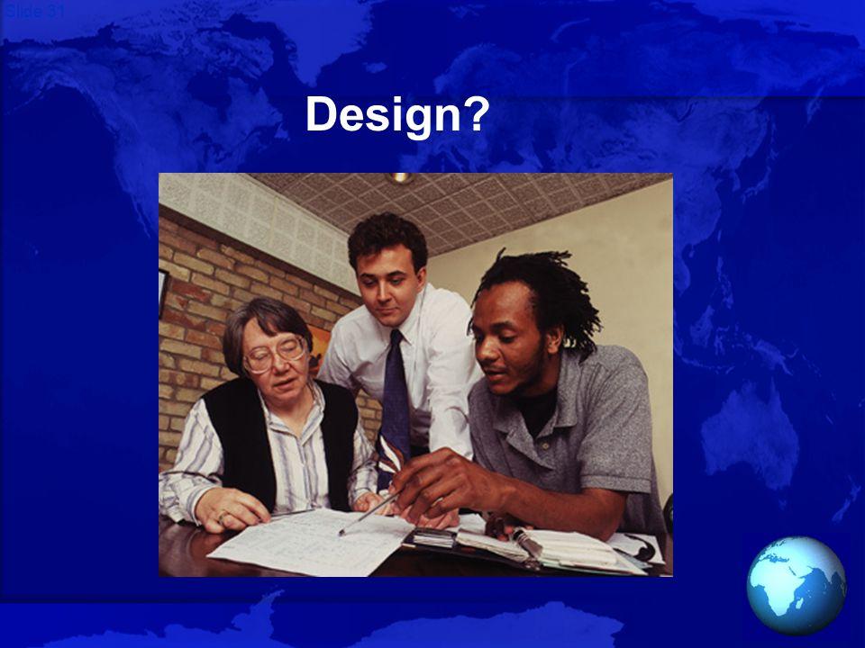 Slide 31 Design?