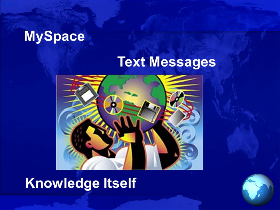 Slide 5 MySpace Knowledge Itself Text Messages