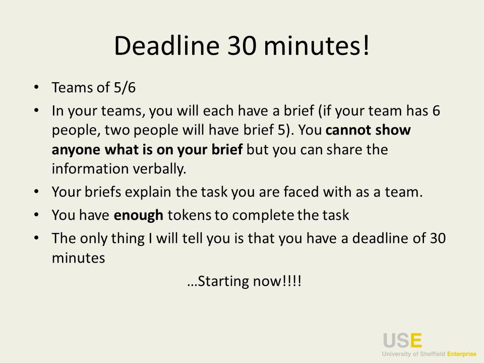 Deadline 30 minutes.