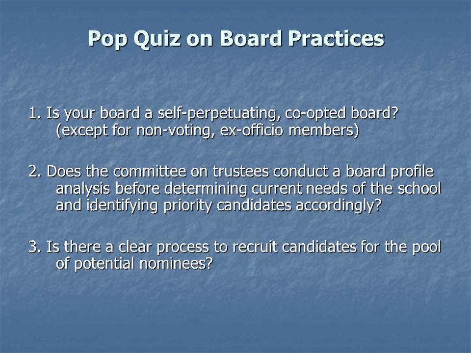 Pop Quiz on Board Practices (continued) 4.