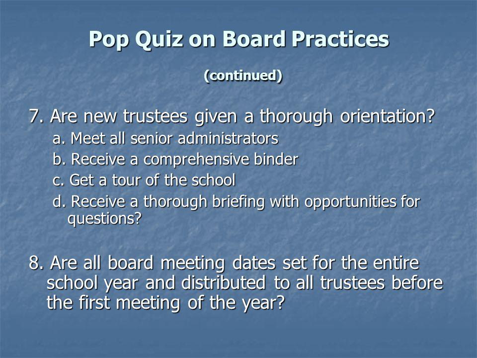 Pop Quiz on Board Practices (continued) 9.