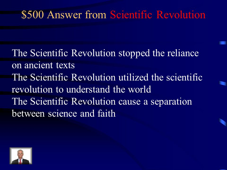 $500 Question from Scientific Revolution What were three outcomes of the scientific revolution