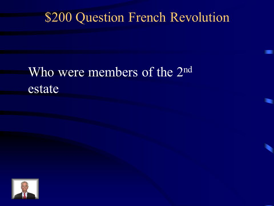 $100 Answer from French Revolution The Clergy