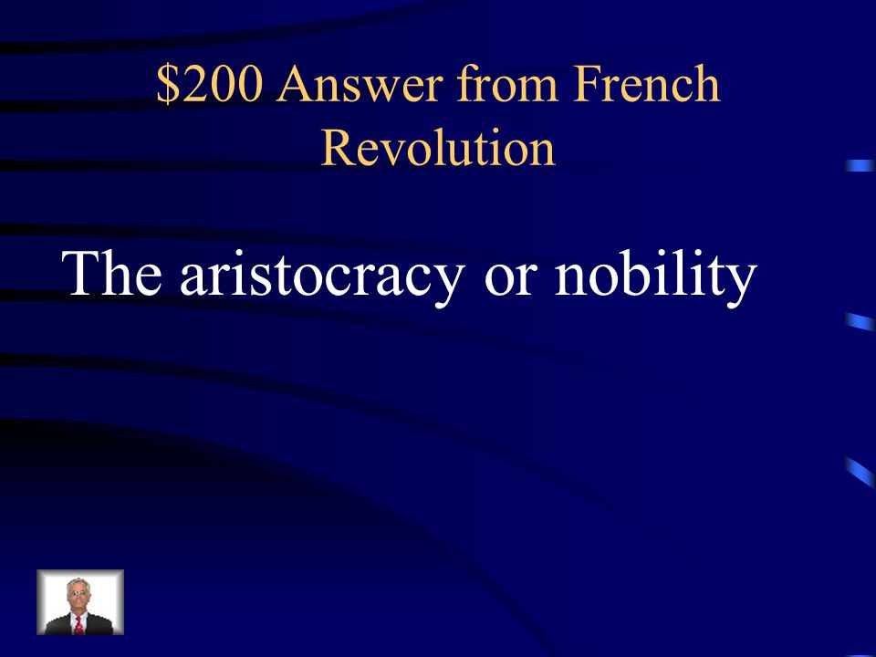 $200 Question French Revolution Who were members of the 2 nd estate