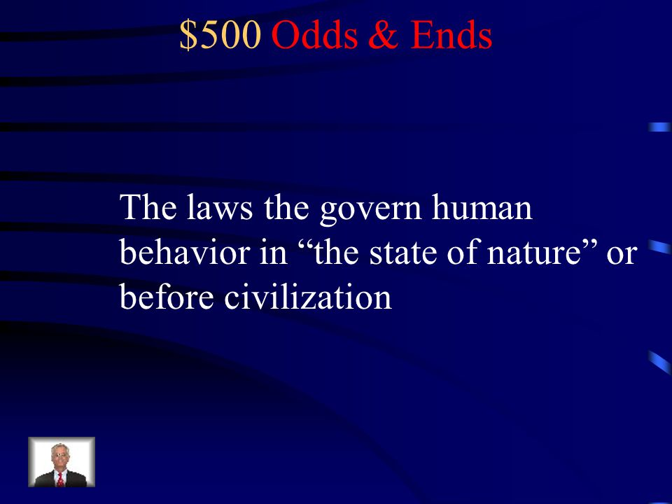 $500 Question from Odds & Ends What is natural law