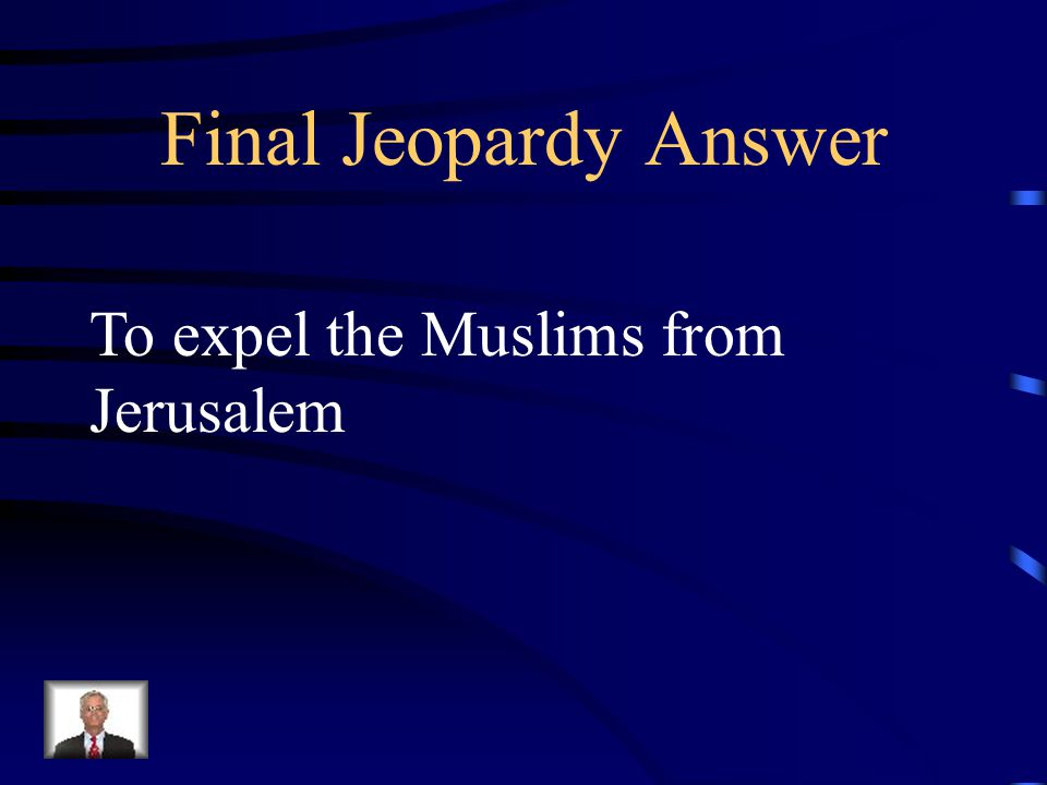 Final Jeopardy 1,000 Why did Pope Urban II call for the Crusades