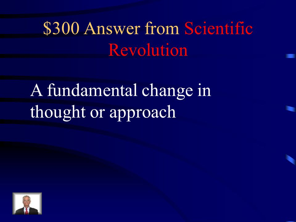 $300 Question from Scientific Revolution What is a paradigm shift