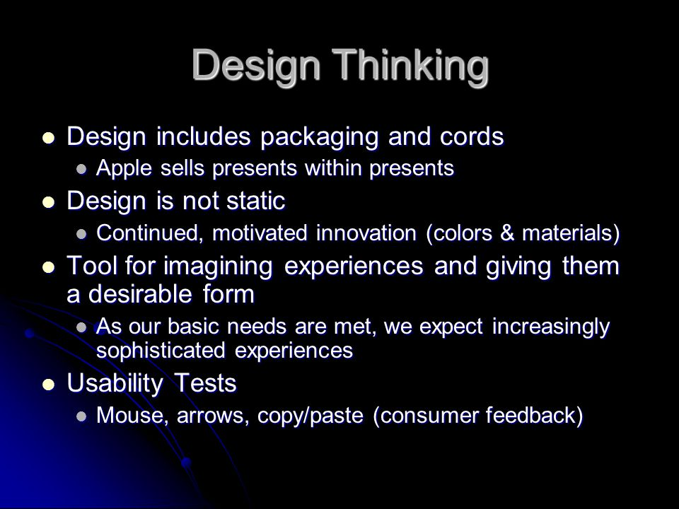Design Thinking Design includes packaging and cords Design includes packaging and cords Apple sells presents within presents Apple sells presents with