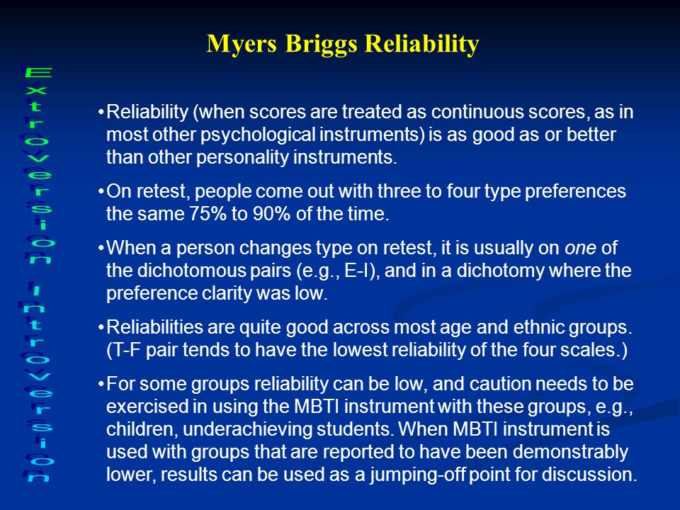 Reliability (when scores are treated as continuous scores, as in most other psychological instruments) is as good as or better than other personality