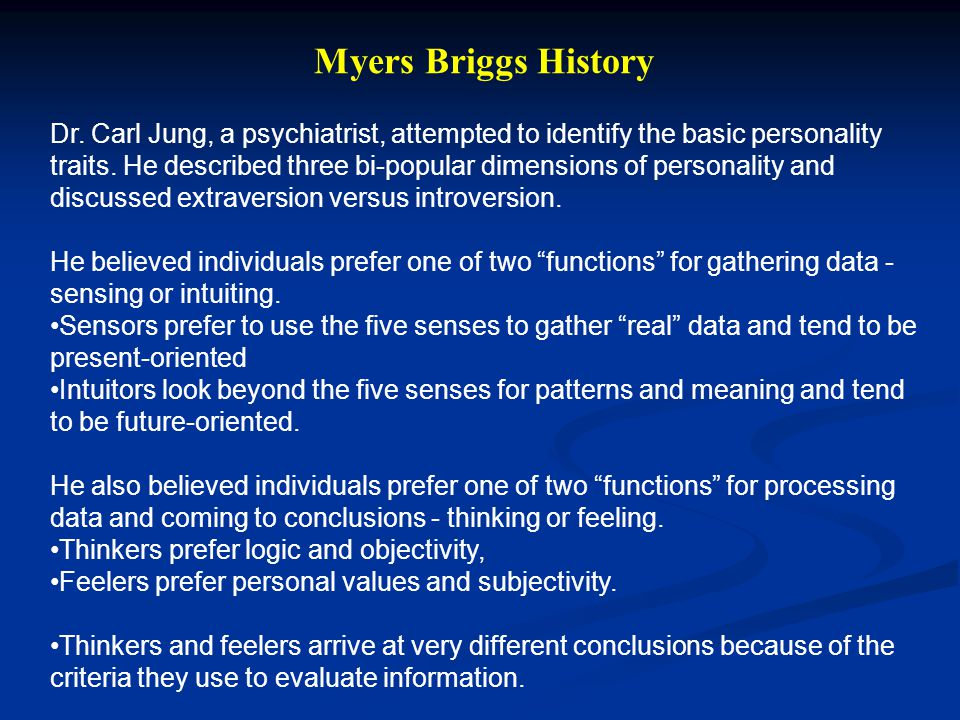 Katharine Briggs and Isabel Myers, a mother-daughter team, worked to operationalize Jung's theory of three personality dimensions.