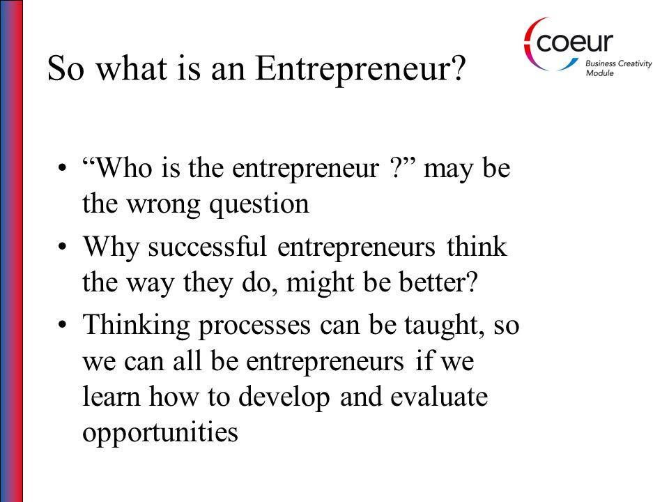So what is an Entrepreneur.