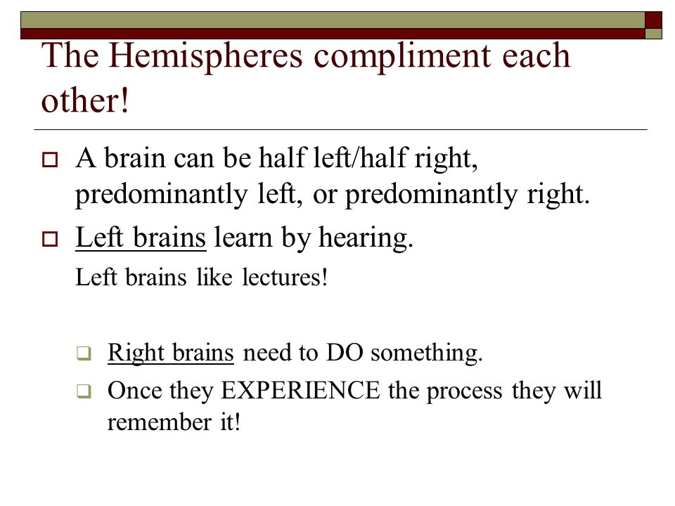The Hemispheres compliment each other.