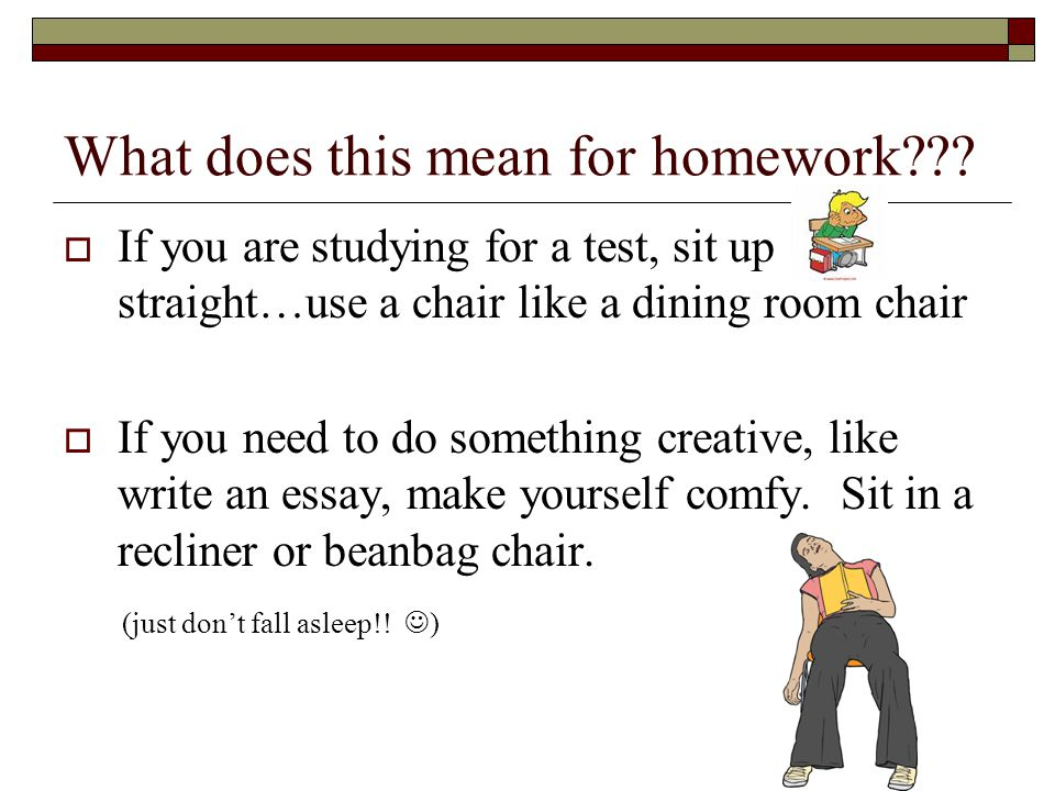 What does this mean for homework??.