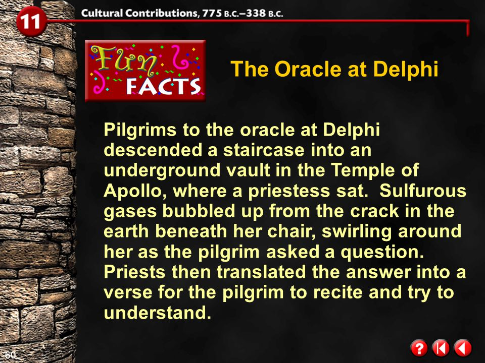 59 Fun Facts Contents 1 The Oracle at Delphi The Olympics Click a hyperlink to go to the corresponding section.