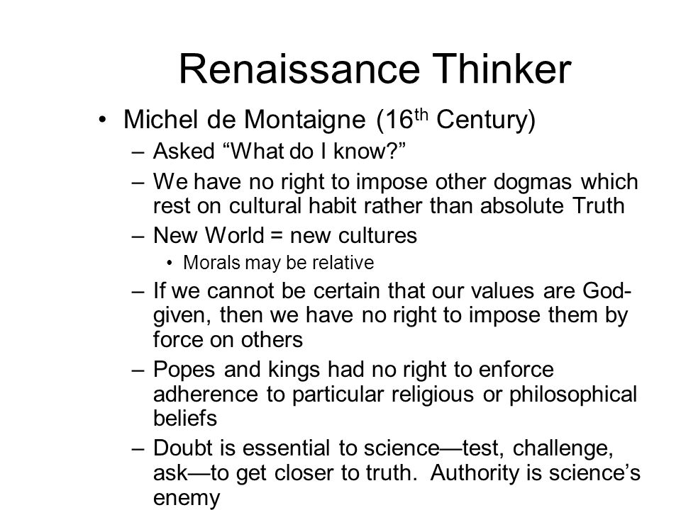 Origins of the Enlightenment: Renaissance Focused on Man's Creativity Some of them claimed that humans were like God, created not only in his image, but with a share of his creative power.