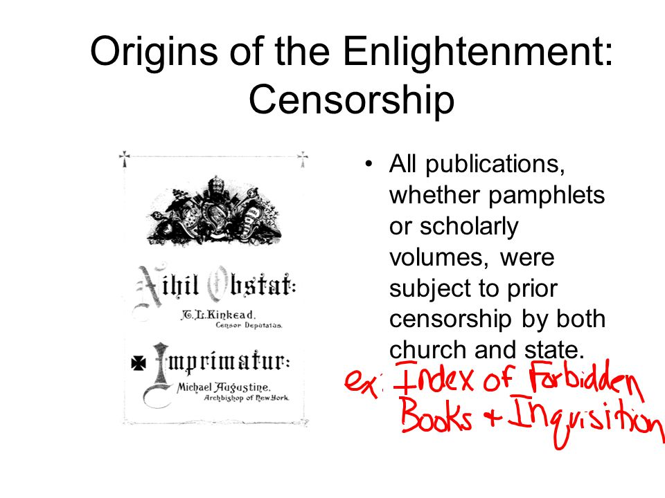 Origins of the Enlightenment: Religious Intolerance Protestants and Catholics denounced each other as followers of Satan and people could be imprisoned for attending the wrong church or for not attending any.