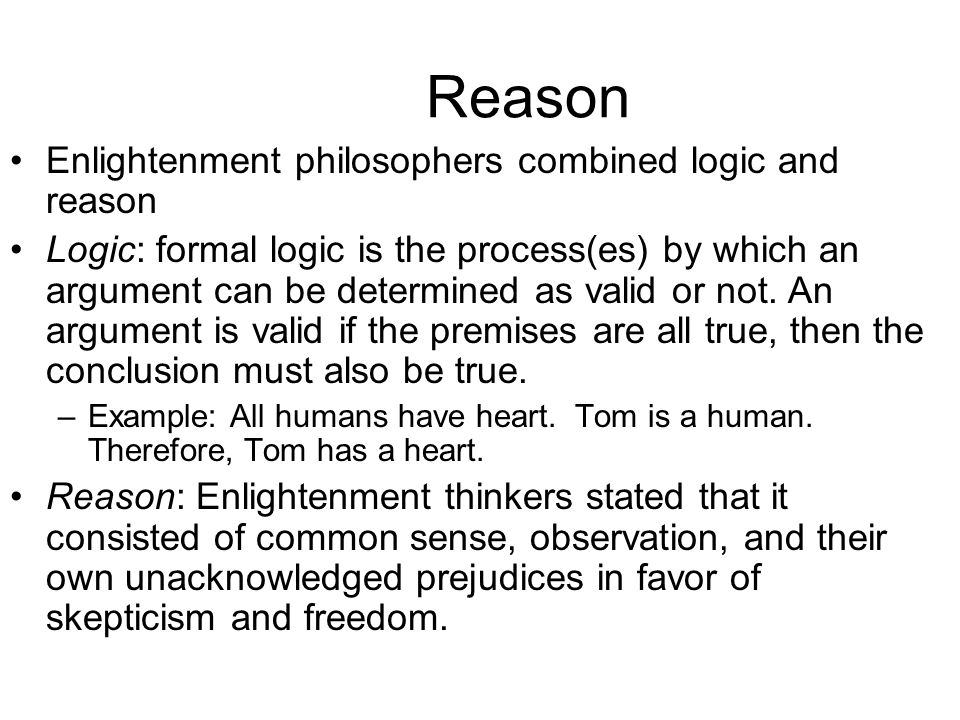 Truth can be discovered through reason (logical thinking).