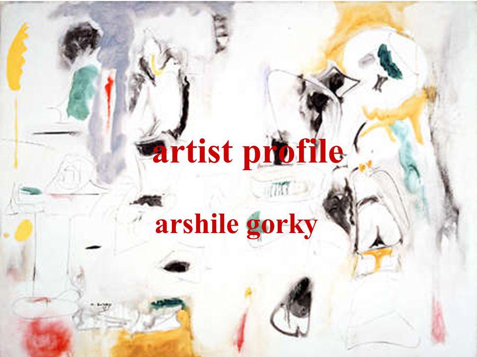 artist profile arshile gorky