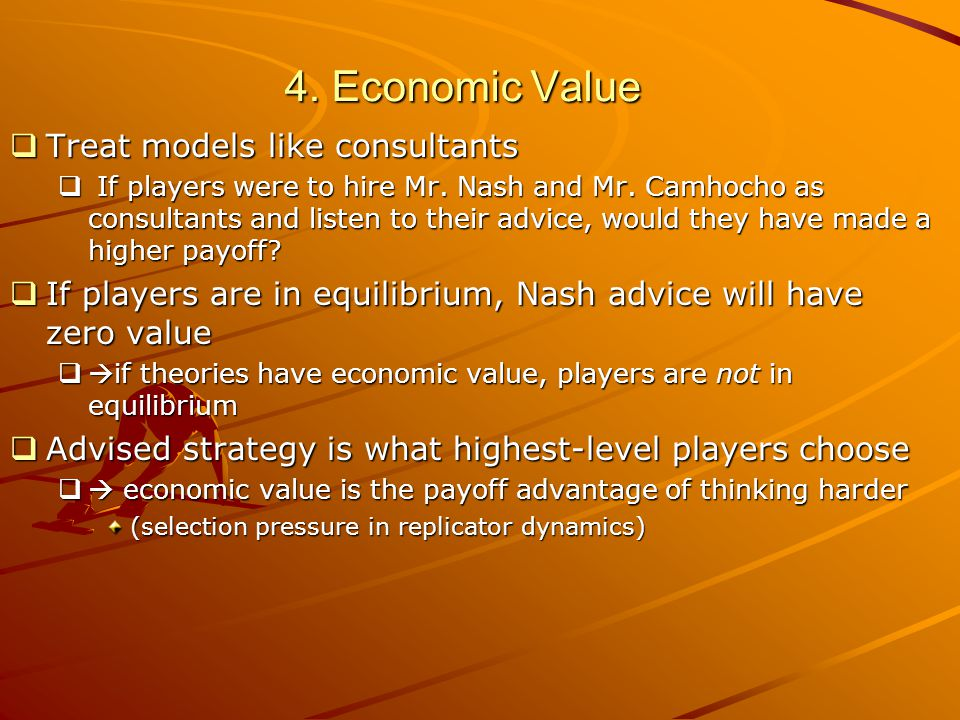 4. Economic Value  Treat models like consultants  If players were to hire Mr.