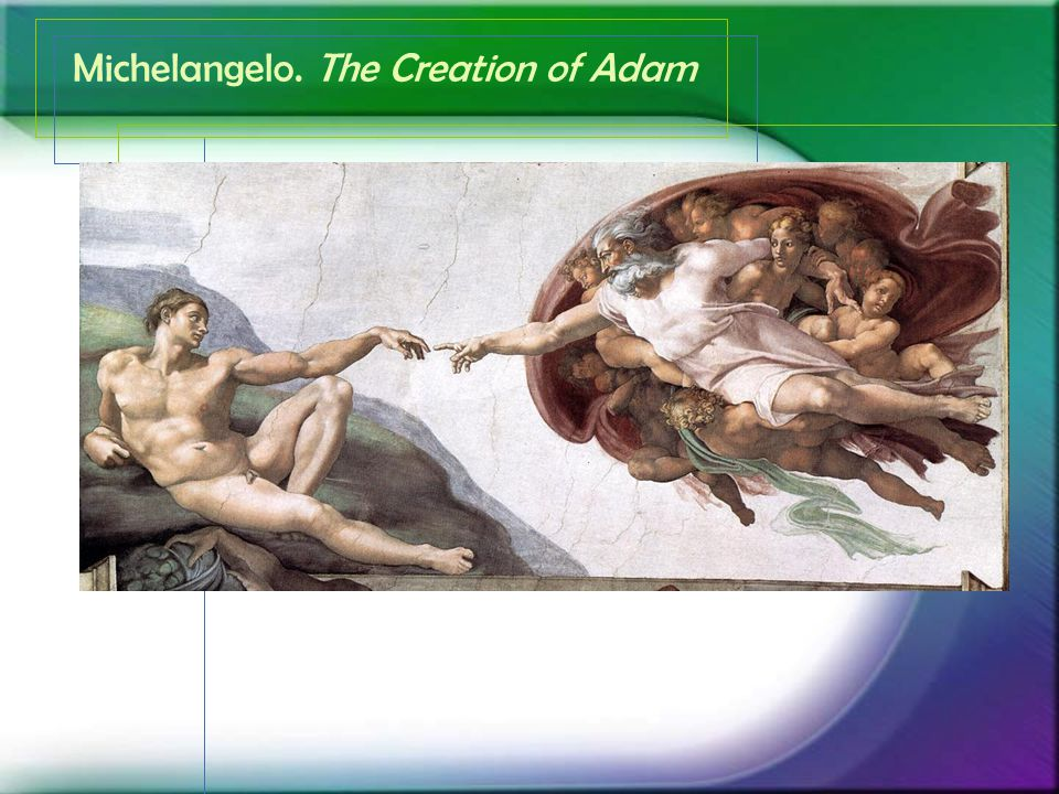 Michelangelo. The Creation of Adam
